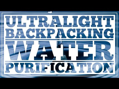 Ultralight Backpacking Water Purification - CleverHiker.com