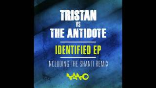 tristan vs the antidote - identified