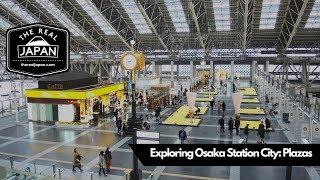 Exploring Osaka Station City: Plazas   The Real Japan   HD