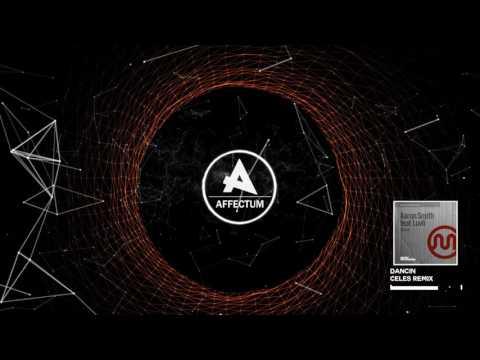 Aaron Smith - Dancin (Celes Remix)