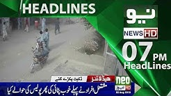 News Headlines | 07:00 PM | 02 August 2018 | Neo News