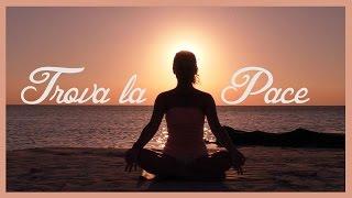Meditazione - Trova la Pace