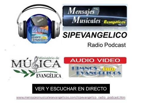 Himnos SIPEVANGELICO Radio -   Mensajes Musicales Evangélicos