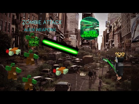 Roblox Zombie Attack Alien Weapons Youtube