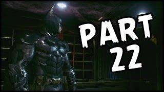 BATMAN Arkham Knight - Part 22 - Stop Raging! (Gameplay Walkthrough)
