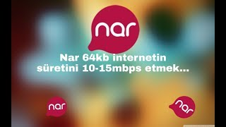 Nar Yeni Pulsuz Internet 64kbs 15mbps Qeder Qaldirmaq Apn Youtube