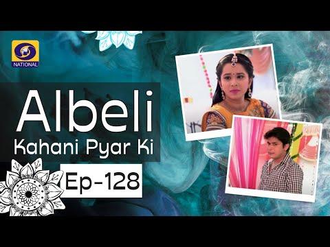 Albeli... Kahani Pyar Ki - Ep #128