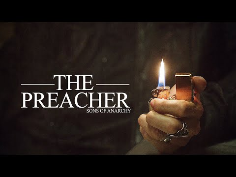 Sons of Anarchy || The Preacher