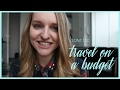 How to: Travel on a budget