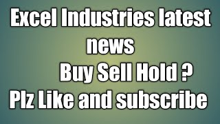 Excel Industries latest news ! Excel Industries share @786 ! Buy sell Hold ? ! Fundamental analysis!