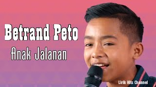 Download lagu Betrand Peto - Anak Jalanan ( Lirik )