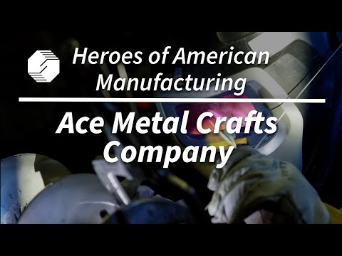 Heroes of American Manufacturing  Ace Metal Crafts Company Source