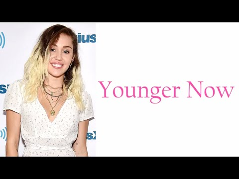 Younger Now - Miley Cyrus (Lyrics)