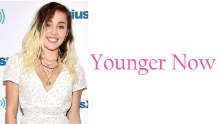 Younger Now - Miley Cyrus (Lyrics) Mp3