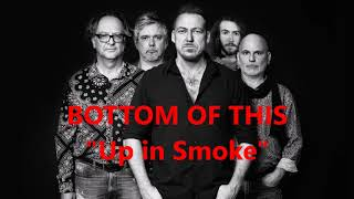 BOTTOM OF THIS - Up in Smoke