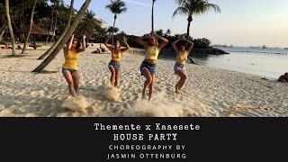 Themente x Kaaesete - HOUSE PARTY  *Dance Choreography*