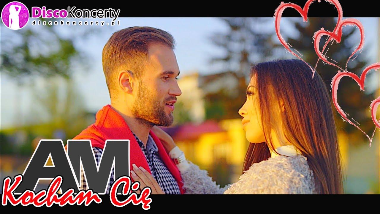 AM – KOCHAM CIĘ (Official HD Video) NOWOŚĆ 2017