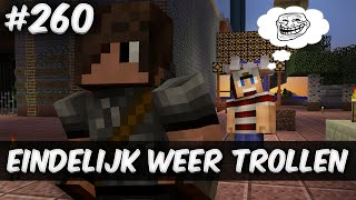 Minecraft Survival #260 - EINDELIJK WEER TROLLEN!