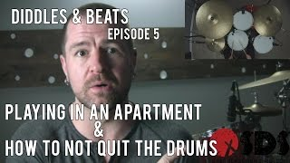 Diddles & Beats #5: Drums in an apartment & how to not quit the drums