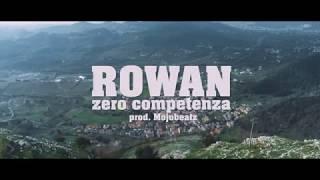 Rowan - Zero Competenza (Prod. Mojobeatz)