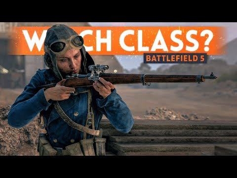 BATTLEFIELD 5: What Class Should I Play?