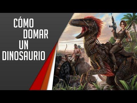 ARK: Survival Evolved | Guía Cómo Domar un Dinosaurio (sin morir en el intento)