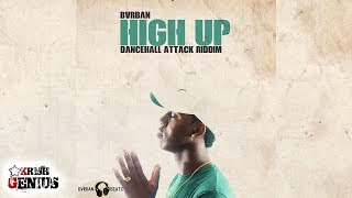 Bvrban - High Up [Dancehall Attack Riddim] May 2018