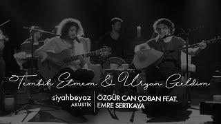Özgür Can Çoban feat. Emre Sertkaya  - Tembih Etmem  Üryan Geldim (SiyahBeyaz Akustik)