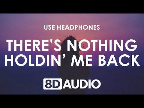 Shawn Mendes - There&39;s Nothing Holdin&39; Me Back 8D  🎧