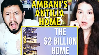 AMBANI'S ANTILIA: The Most Expensive House in the World | Reaction by Jaby Koay & Achara Kirk!