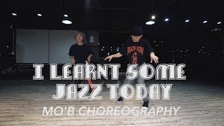 Tessellated - I Learnt Some Jazz Today || MO'B Choreography || GB ACADEMY
