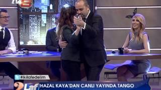 Medyatava/Hazal Kaya tango yaptı