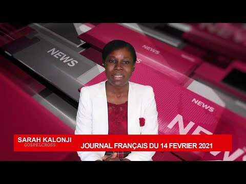 JOURNAL FRANÇAIS DU 14 FEVRIER 2021 [GOSPELCROSS NEWS]