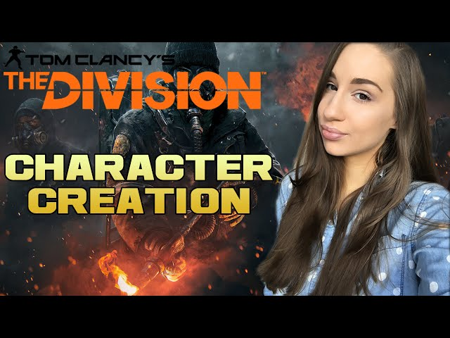 The Division - Character Creation!