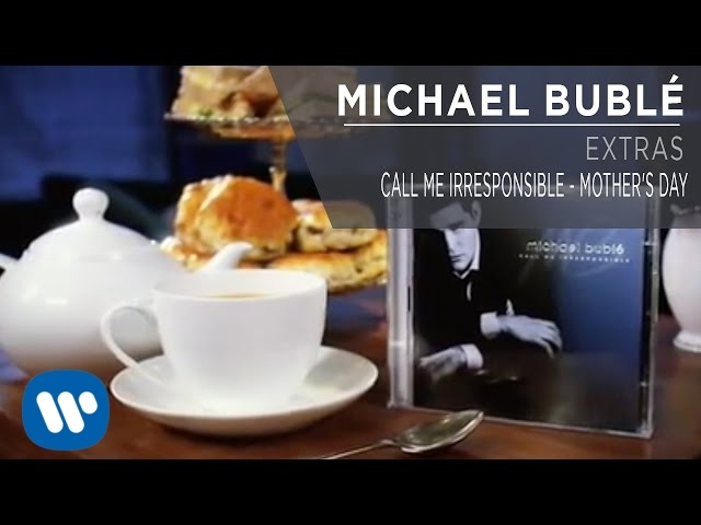 Michael Bublé — Call Me Irresponsible — Mother's Day [Extra]