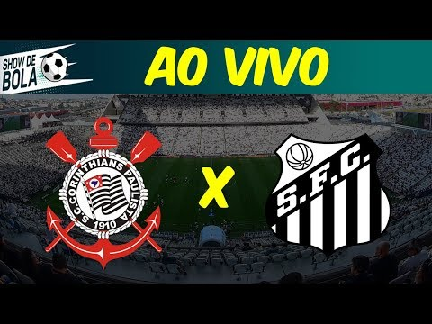 Corinthians x Santos | Tudo sobre o Clássico Alvinegro AO VIVO | Show de Bola (10/03/19)