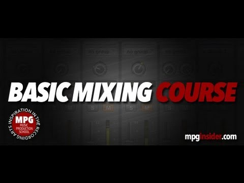 Basic Mixing Course - Introduction - Part 1 of 10
