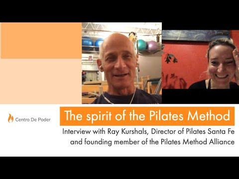 The spirit of the Pilates Method | Interview with Ray Kurshals | CENTRO DE PODER