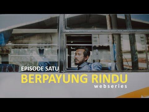 BERPAYUNG RINDU #webseries - EPISODE 1