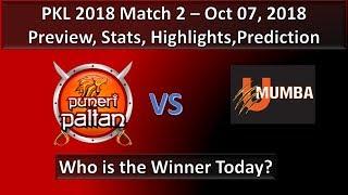 Puneri Paltan vs U Mumba Pro Kabaddi 2018 Season 6 | Match 02 Preview, Prediction,Highlights