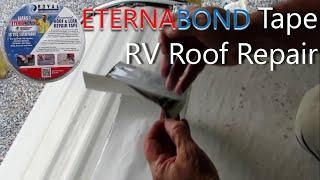 Eternabond RV Roof Repair | Useful Knowledge