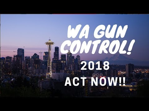 Washington State Gun Control ALERT!  YOUR ACTION NEEDED!!