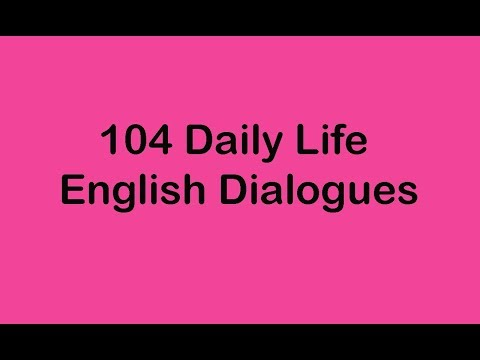 104 Daily Life English Dialogues