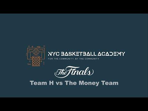 NYC Basketball Academy- The Finals- Money Team Vs Team H.