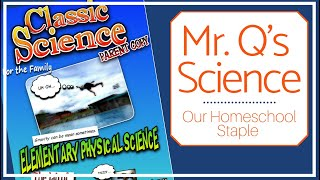 Mr. Q's Homeschool Science -- An Engaging, Easy-to-Use Program