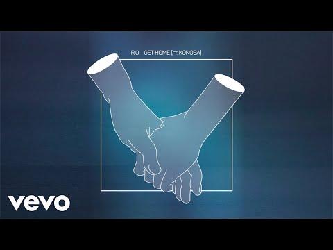 R.O - Get Home ft. Konoba