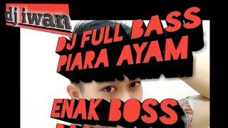 Download lagu DJ PIARA AYAM VERSION 2019...TERBARU