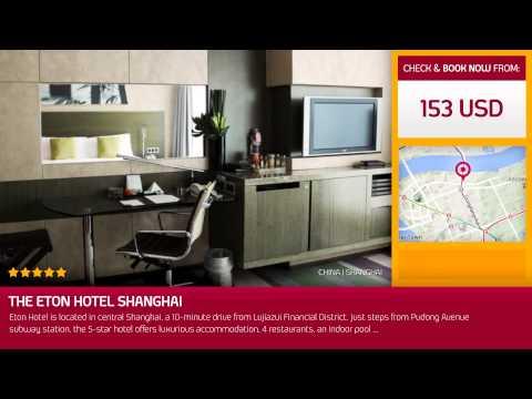The Eton Hotel Shanghai (Shanghai, China)