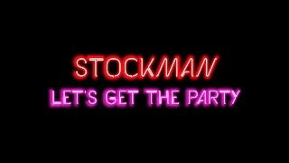 STOCKMAN - Let's Get The Party! (Official video) | GARAGE film works