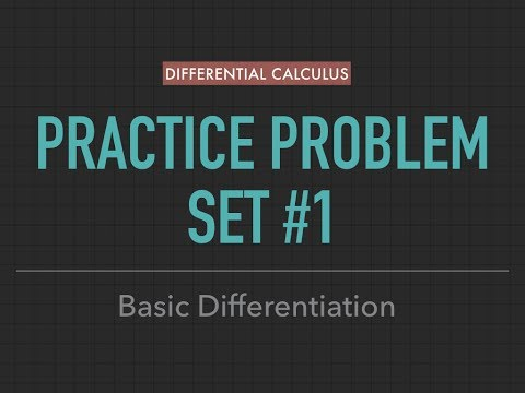 Differential Calculus Practice Problem Set #1: Basic Differentiation